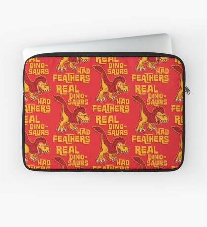 Real dinosaurs had feathers Laptop Sleeve