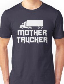 Mother Trucker Unisex T-Shirt