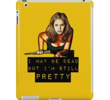 I may be dead but I'm still pretty iPad Case/Skin