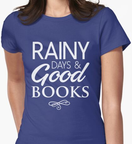 Rainy days and good books Womens Fitted T-Shirt