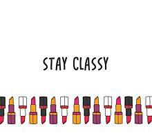 Stay Classy. by pintsizeddesign