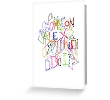 Come on Alex, You Can Do It! Greeting Card