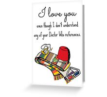 Doctor Who Love Greeting Card