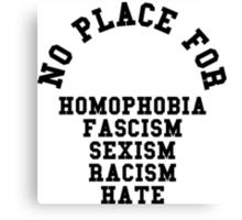 No Place For Homophobia Canvas Print