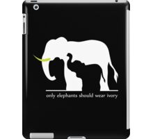 Only Elephants Should Wear Ivory iPad Case/Skin
