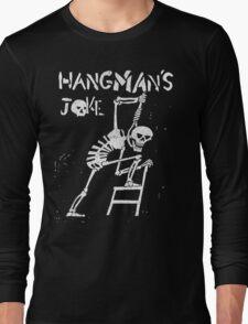 Hangman's Joke  Long Sleeve T-Shirt