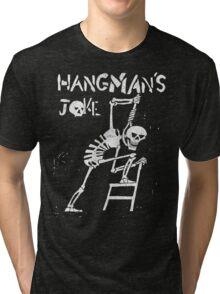 Hangman's Joke  Tri-blend T-Shirt
