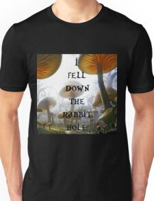 I Fell Down A Rabbit Hole 1 Unisex T-Shirt