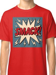 Comic Bubble in Pop Art Style with Expression Smack Classic T-Shirt