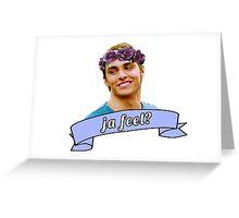 ja feel? - dave franco Greeting Card