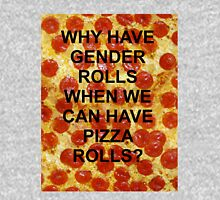 Why have gender rolls when we can have pizza rolls? Pullover