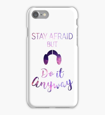Stay Afraid, But Do It Anyway - Carrie Fisher iPhone Case/Skin