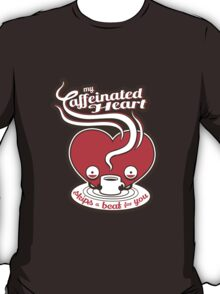 My Caffeinated Heart T-Shirt