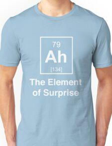 Ah. The element of surprise Unisex T-Shirt