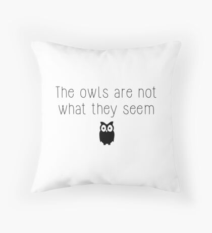 Twin Peaks - The owls are not what they seem Throw Pillow