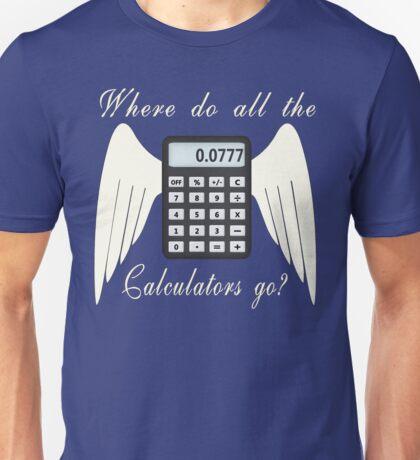 Where do all the calculators go? Unisex T-Shirt
