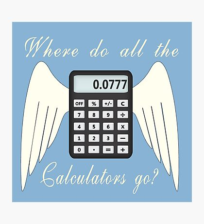 Where do all the calculators go? Photographic Print