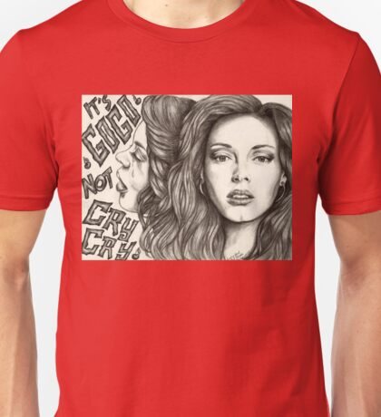 It's Go Go Not Cry Cry Unisex T-Shirt