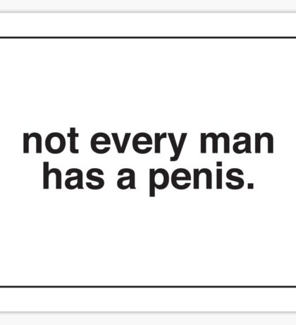 Not Every Man Sticker