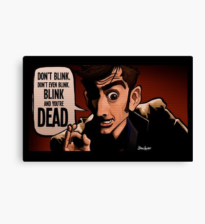 Blink and You're Dead Canvas Print
