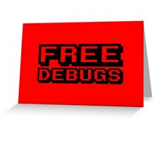 FREE DEBUGS Greeting Card