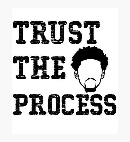 Trust the process Tshirt Photographic Print