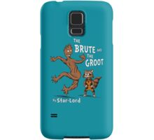 The Brute and The Groot Samsung Galaxy Case/Skin