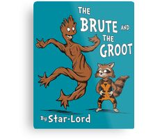 The Brute and The Groot Metal Print