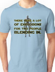 K-2SO - Lot of explosions - For two people blending in Unisex T-Shirt
