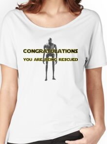 K-2SO - Congratulations - You are being rescued  Women's Relaxed Fit T-Shirt