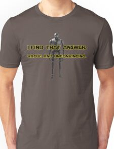 K-2SO - I find that answer vague and unconvincing Unisex T-Shirt