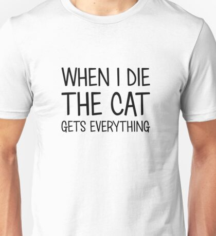 Cat Gets Everything Unisex T-Shirt