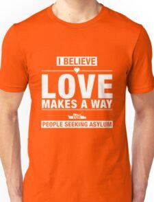 Love Makes A Way Unisex T-Shirt
