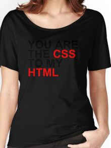 You Are The CSS To My HTML Women's Relaxed Fit T-Shirt