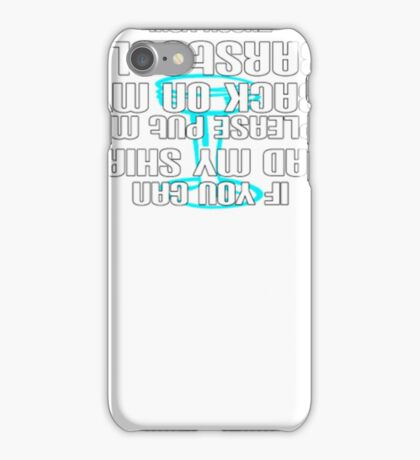 If You Can Read My Shirt iPhone Case/Skin