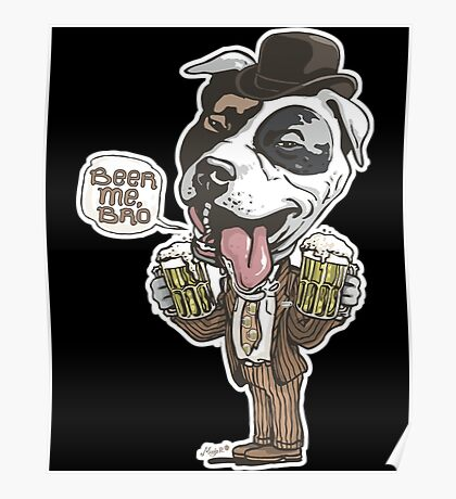 Beer Me Bro Pitbull With Bowler Hat Poster