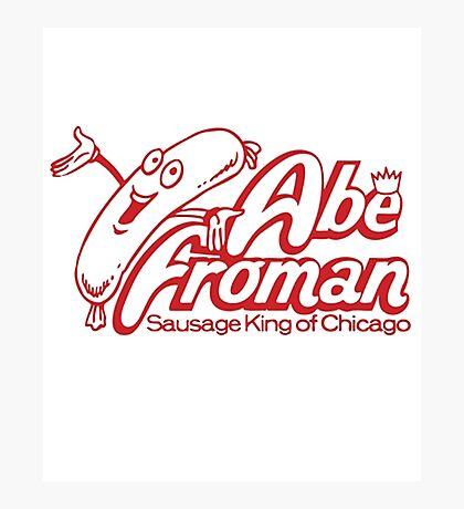 Abe Froman Sausage King of Chicago Photographic Print