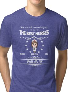 Birth Month Gift For Women - Best Nurses Are Born In May Tri-blend T-Shirt