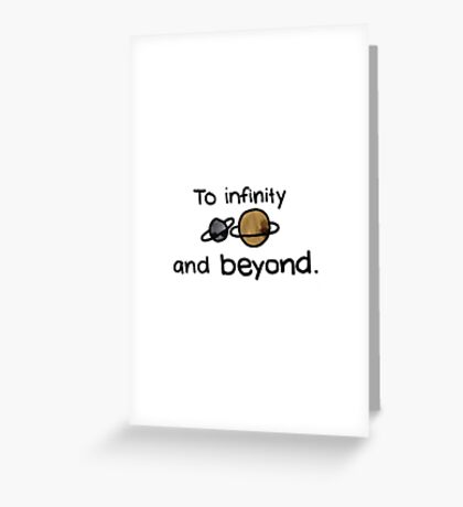 To infinity and beyond Greeting Card