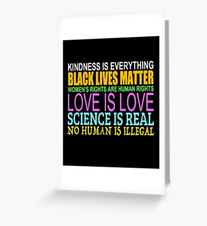 Kindness Is Everything Black Lives Love Is Love Greeting Card