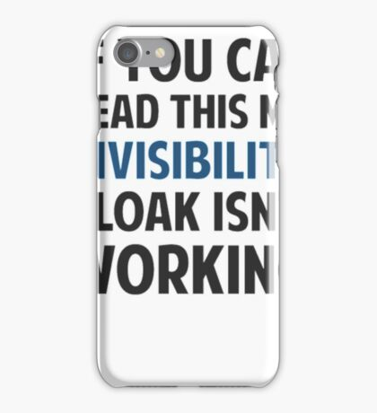 My Invisibility Cloak Isn't Working- reading t shirts iPhone Case/Skin