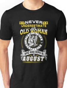 Old Woman Shirt - Funny Birthday Gifts - August Unisex T-Shirt
