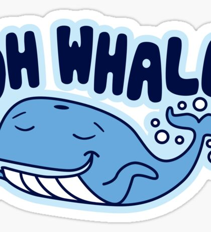 Oh Whale Sticker