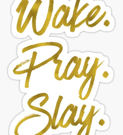 WAKE PRAY SLAY Sticker