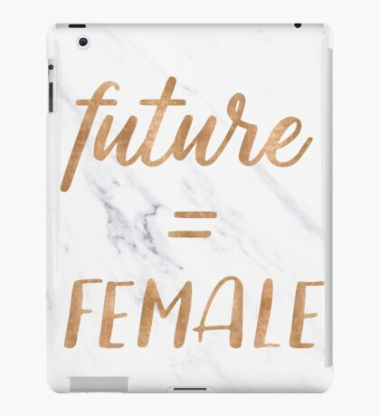The Future is Female Text - Copper Bronze Gold Typography Quote iPad Case/Skin