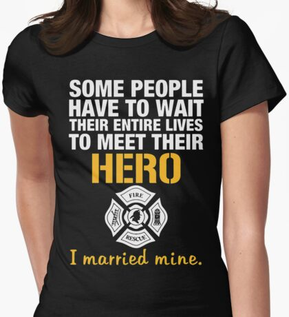 Firefighter's wife shirt - married hero Womens Fitted T-Shirt