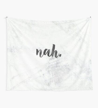 nah - black and white marble quote Wall Tapestry