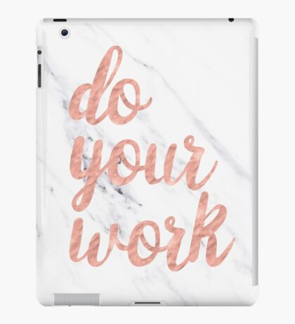 Do Your Work Text - Typography Quote iPad Case/Skin