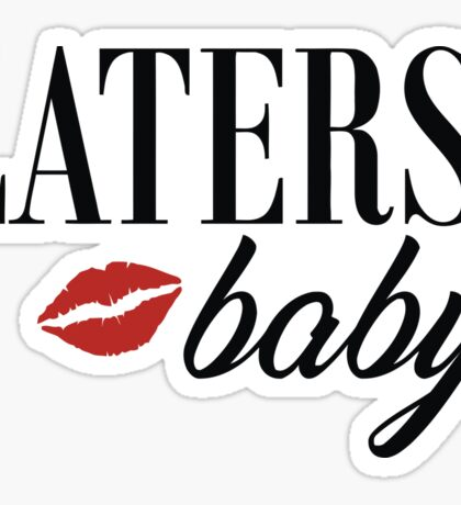 Laters Baby Sticker