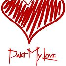 Paint My Love by bery-creative